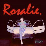 Polskie płyty 2016: Rosalie - Enuff EP