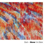 Duit - Now I'm Here