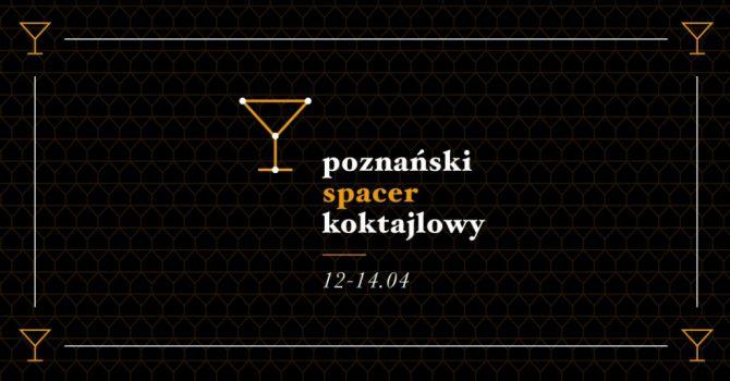 Lubisz dobre drineczki? Wybierz się na Poznański Spacer Koktajlowy!