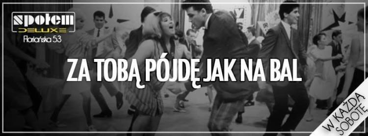 za toba pojde jak na bal Kraków
