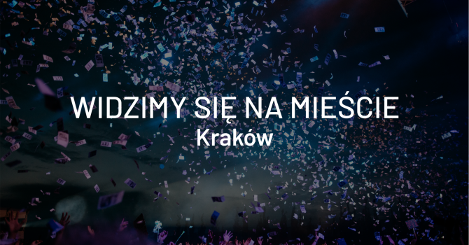Widzimy się na mieście – Kraków, 24-26 maja