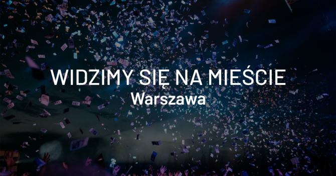 Widzimy się na mieście – Warszawa, 24-26 maja