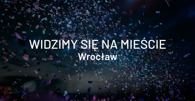 Widzimy się na mieście – Wrocław, 24-26 maja