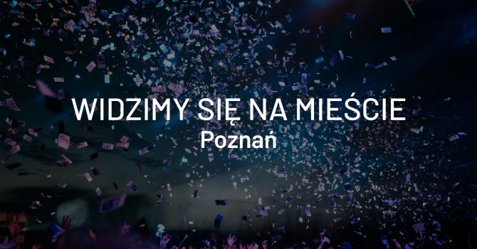 Widzimy się na mieście – Poznań, 24-26 maja
