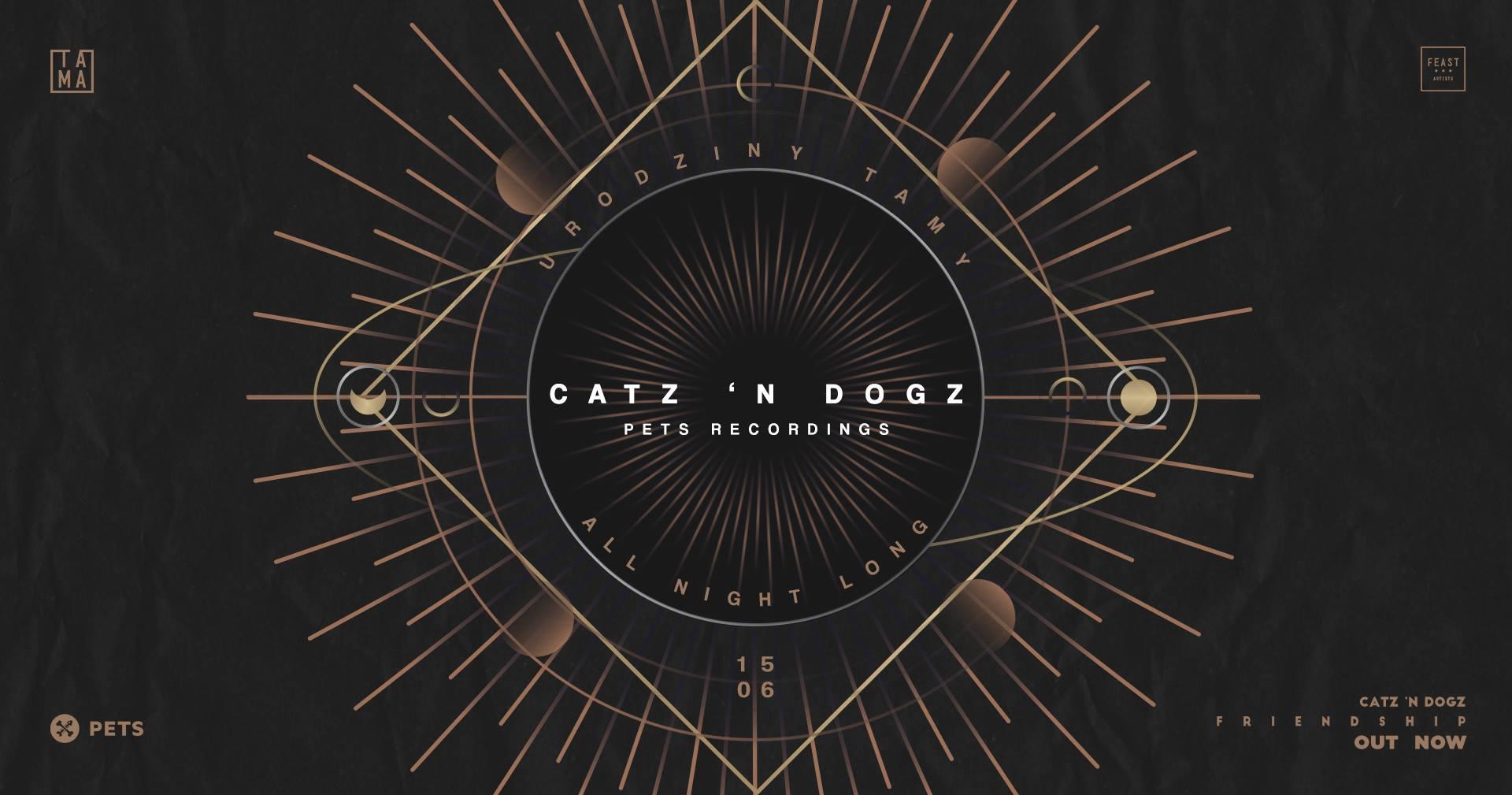 Urodziny Tamy | Catz 'n Dogz all night long!