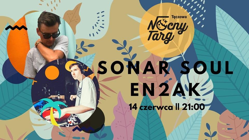 Piątek na Tęczowej: Sonar Soul & En2ak ☆ Nocny Targ Tęczowa
