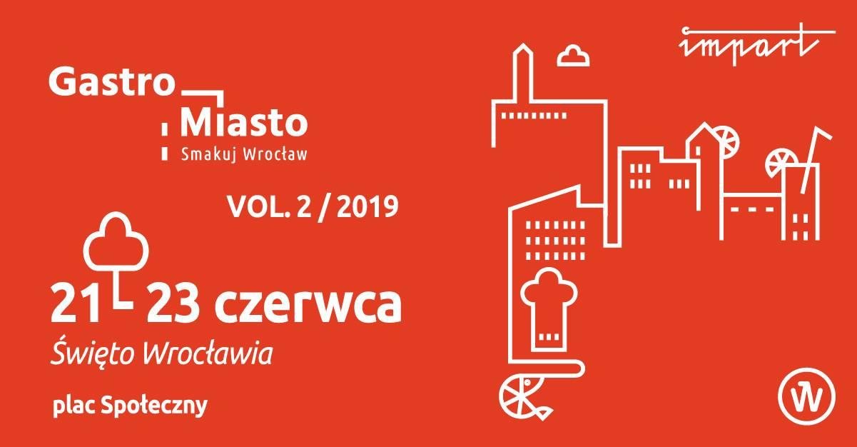 Gastro Miasto vol. 2 - Święto Wrocławia