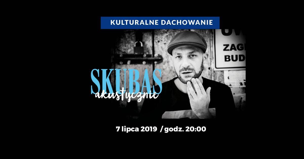 Kulturalne Dachowanie: Skubas akustycznie w Warszawie