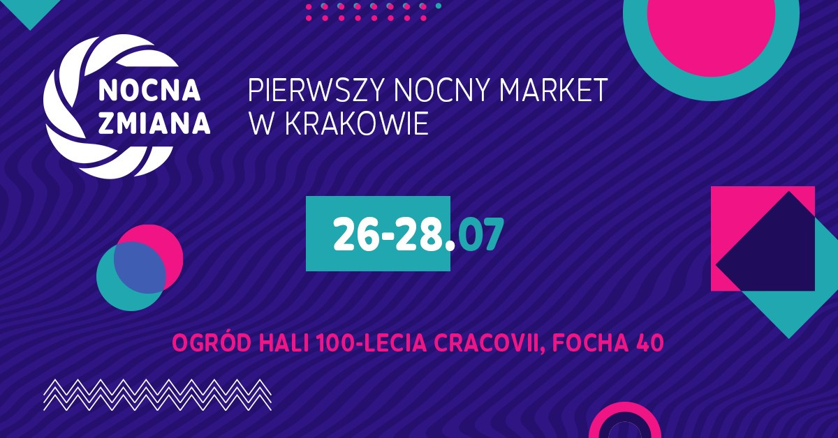 Nocna Zmiana, czyli pierwszy krakowski nocny market!