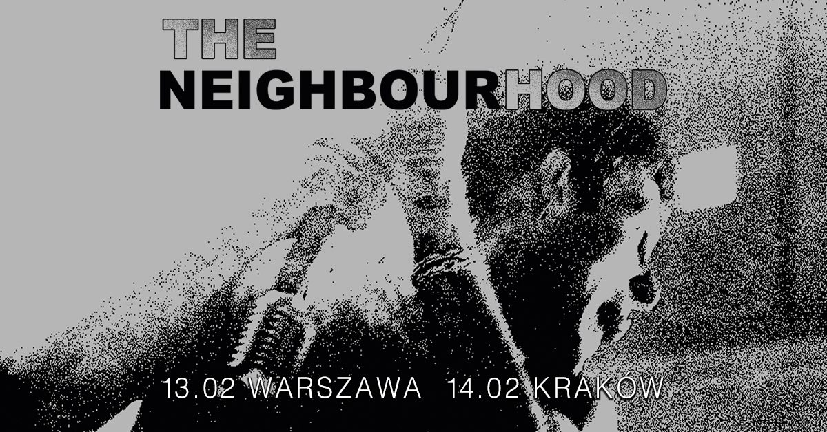 The Neighbourhood w Polsce