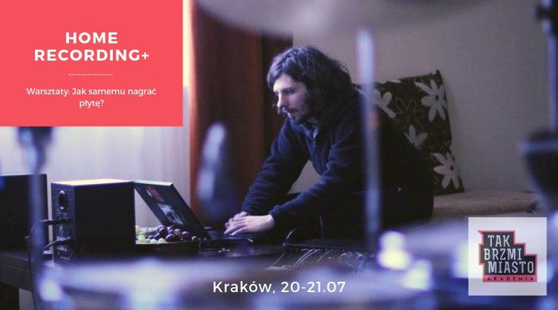 """Warsztaty """"Home Recording+"""" w Krakowie: Jak samemu nagrać płytę?"""