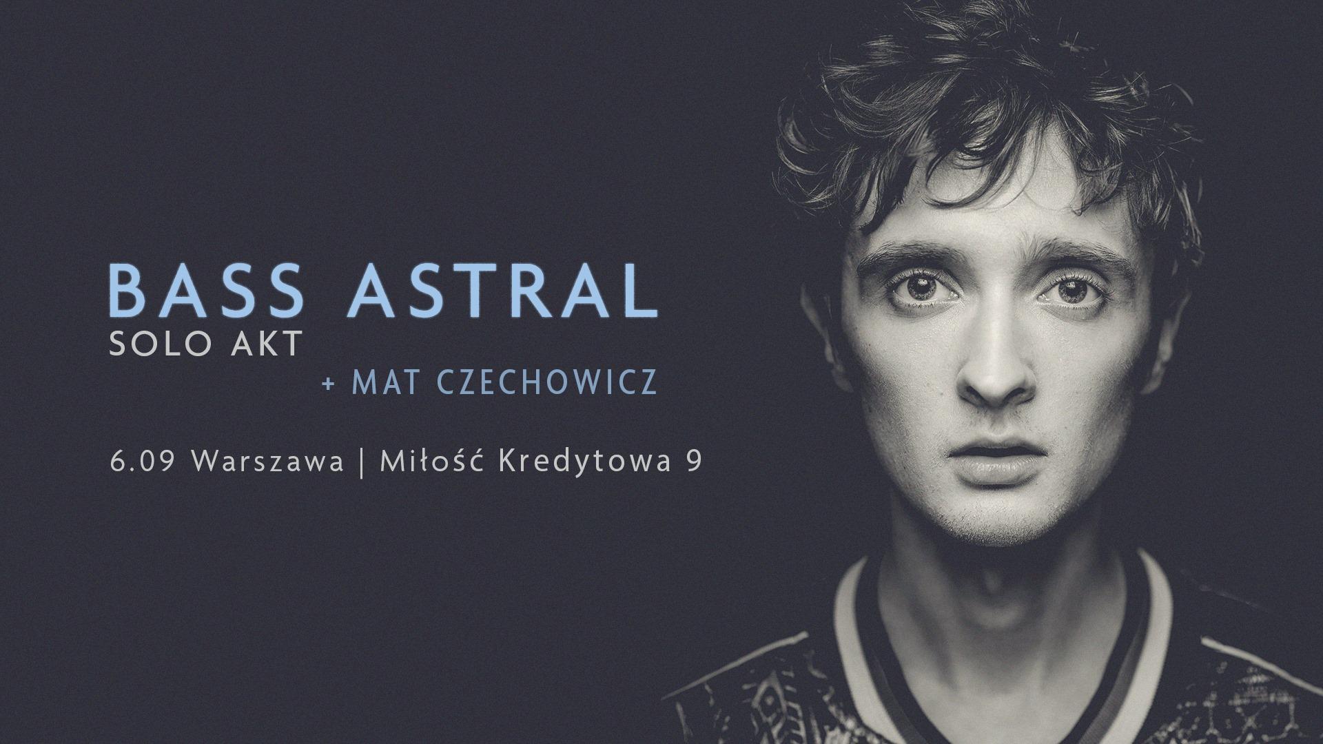 Bass Astral Solo Akt Mat Czechowicz 6.09 Warszawa