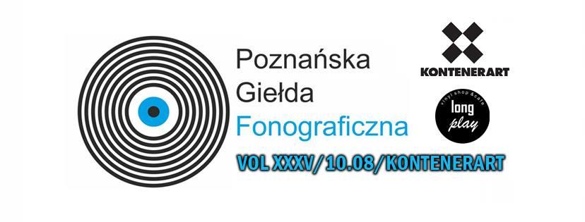 Poznańska Giełda Fonograficzna vol.XXXV 10.08 Kontenerart