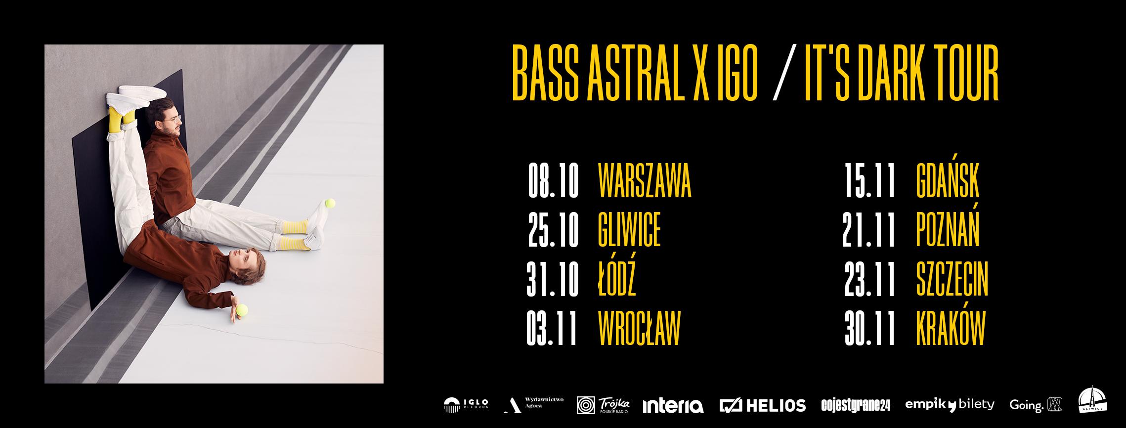 Bass Astral x Igo - IT'S DARK TOUR koncerty
