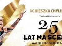 """Agnieszka Chylińska """"Warto było szaleć tak!"""" - 25 lat na scenie - Toruń"""