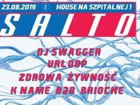 House na Szpitalnej SALTO x Dj Swagger E-Beamz TYR
