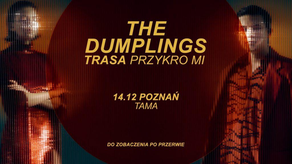 The Dumplings - Poznań Trasa Przykro Mi