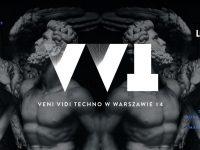 Veni Vidi Techno w Warszawie #4