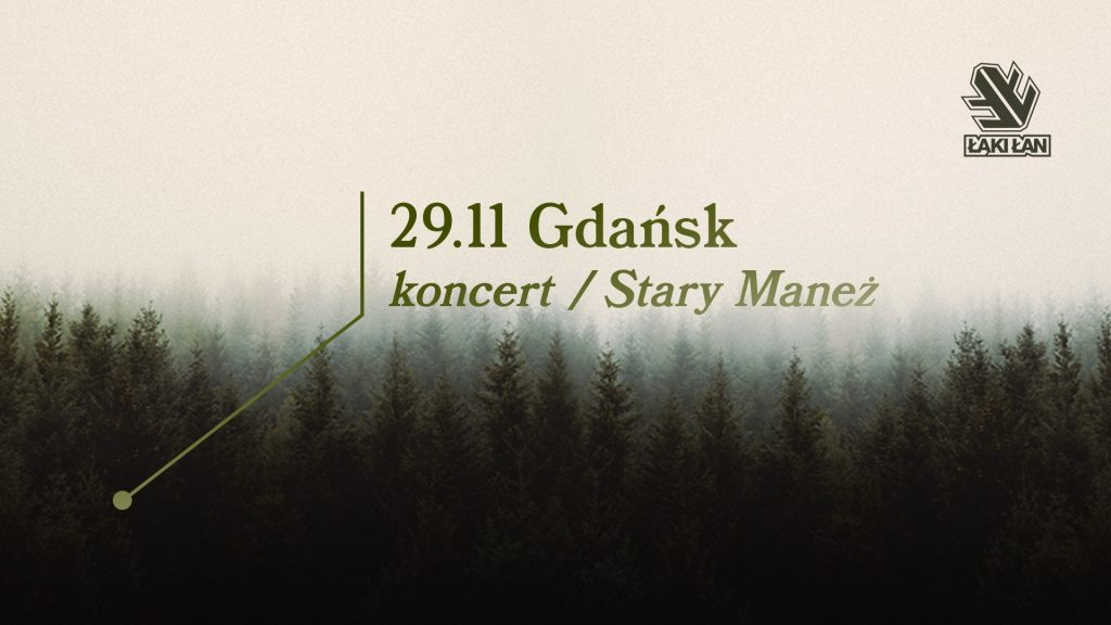ŁĄKI ŁAN I Gdańsk 29.11 I Stary Maneż