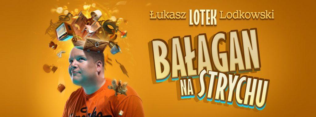 """Łukasz Lotek Lodkowski - Wrocław - """"Bałagan na strychu"""""""