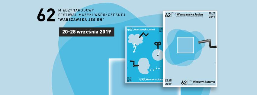 """62. Międzynarodowy Festiwal Muzyki Współczesnej """"Warszawska Jesień"""""""