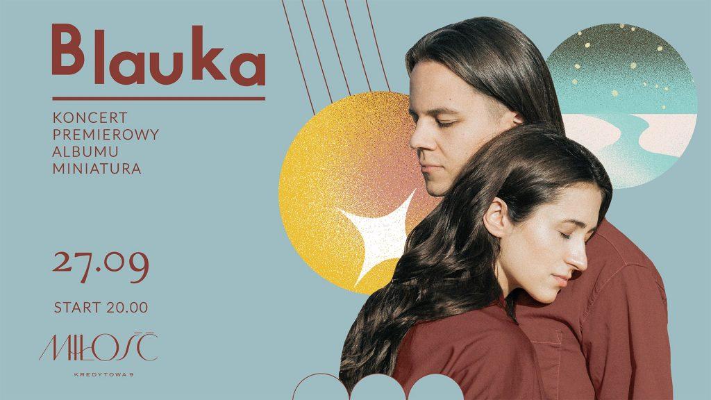 Blauka | Miłość 27.09 / Koncert Premierowy