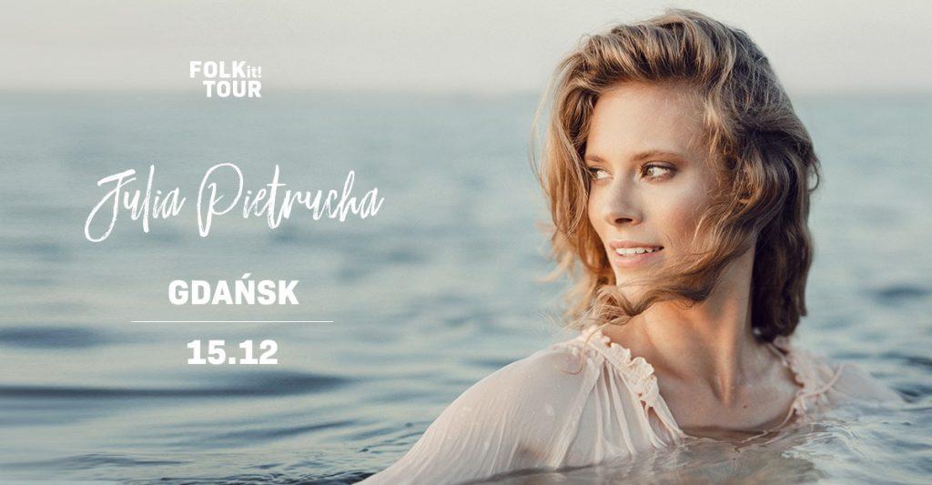 Julia Pietrucha - FOLK it! Tour Gdańsk 15.12