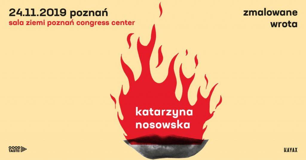 Katarzyna Nosowska - Zmalowane Wrota Poznań 24.11.2019