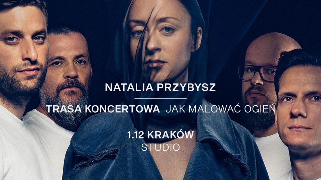 Natalia Przybysz - trasa Jak Malować Ogień kraków