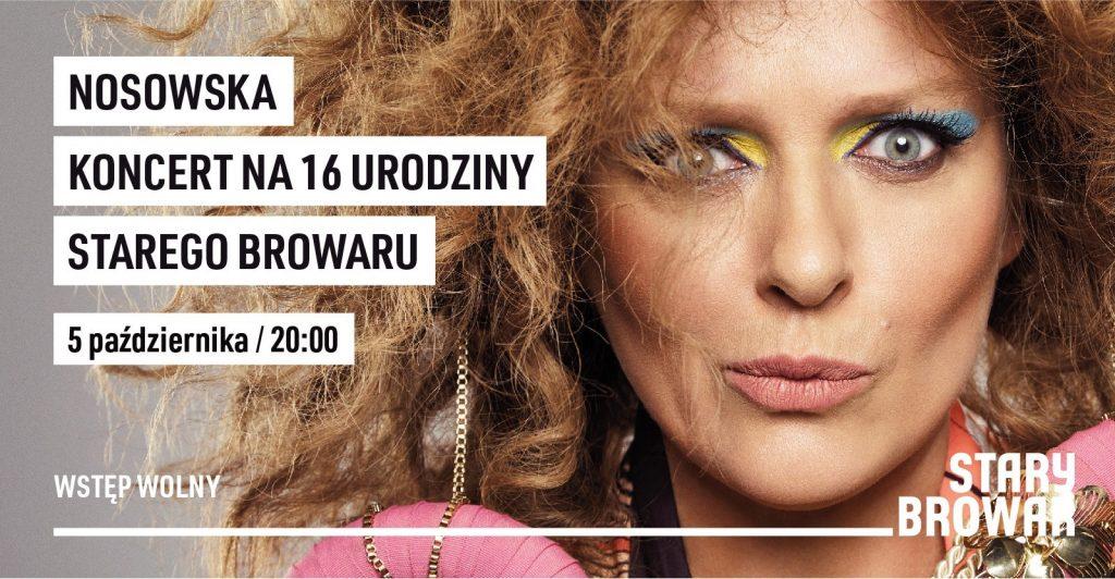 Nosowska - koncert na 16 urodziny Starego Browaru