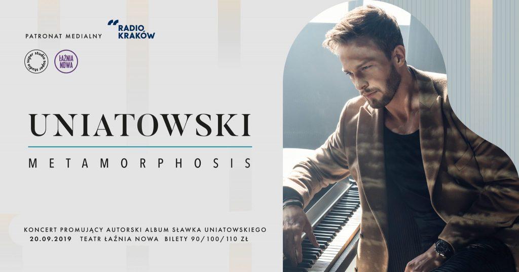 Uniatowski - Metamorphosis Kraków