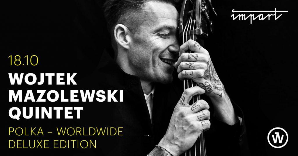 Wojtek Mazolewski Quintet - koncert w Imparcie!