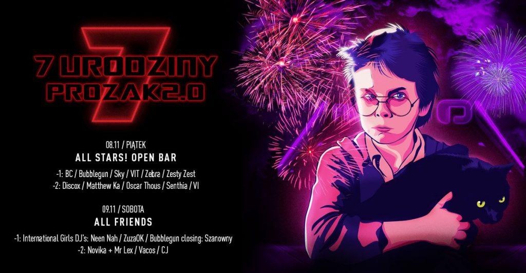 7 Urodziny Prozak 2.0 all friends x open bar! 3 dni!