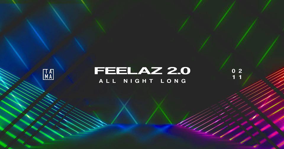 Feelaz 2.0 - All Night Long Tama