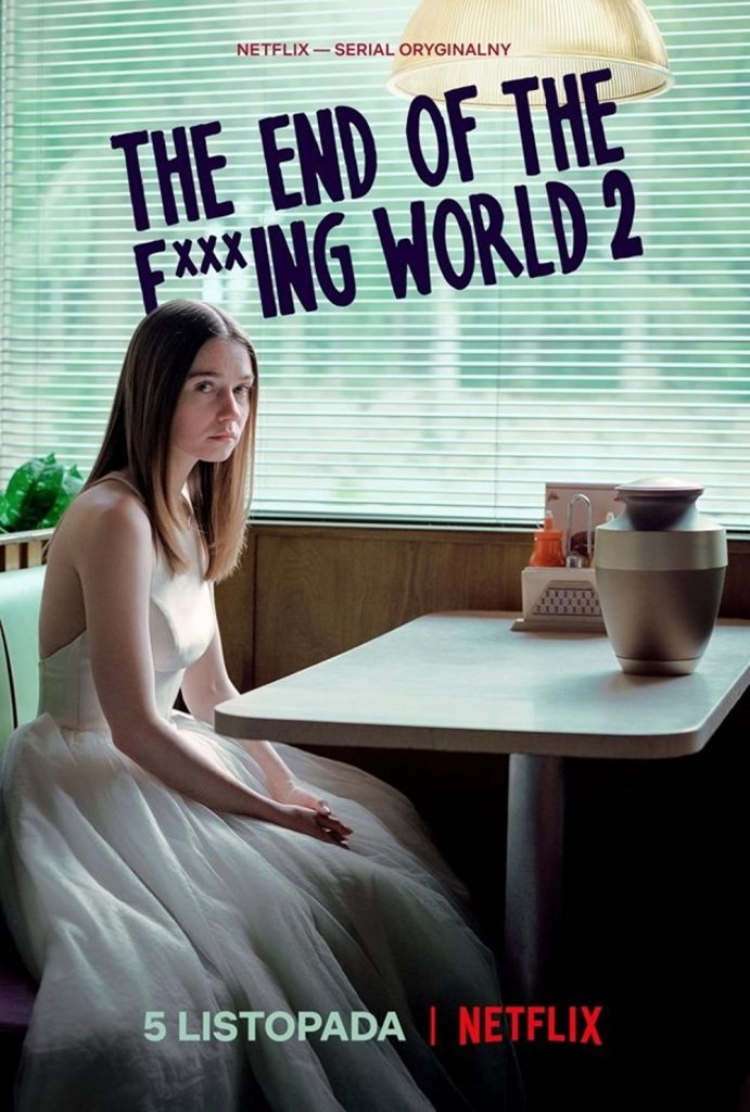 The End of the F**ing World 2 sezon listopad 2019