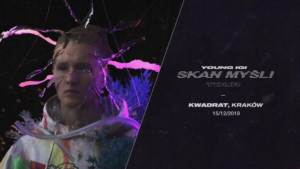 Young Igi / Kraków / Skan Myśli Tour