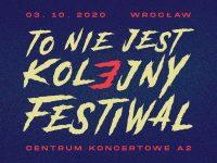 To Nie Jest Kolejny Festiwal 3