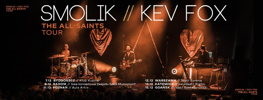 Smolik // Kev Fox- The All Saints Tour