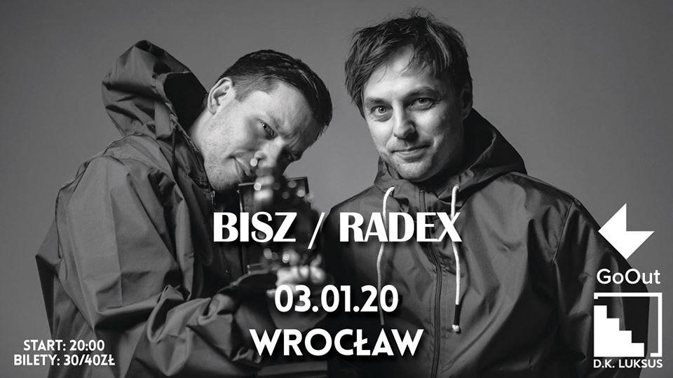 Bisz/Radex - koncert premierowy! | Wrocław 03.01.2020