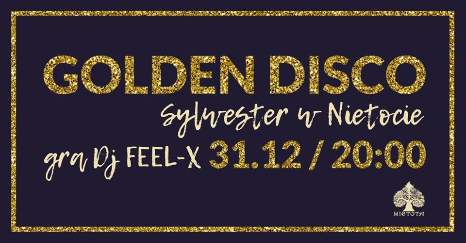 Golden Disco // Sylwester w Nietocie