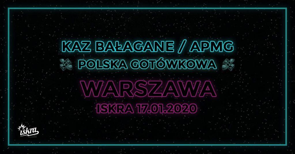 Kaz Bałagane - Polska Gotówkowa / Warszawa 17.01 Klub ISKRA