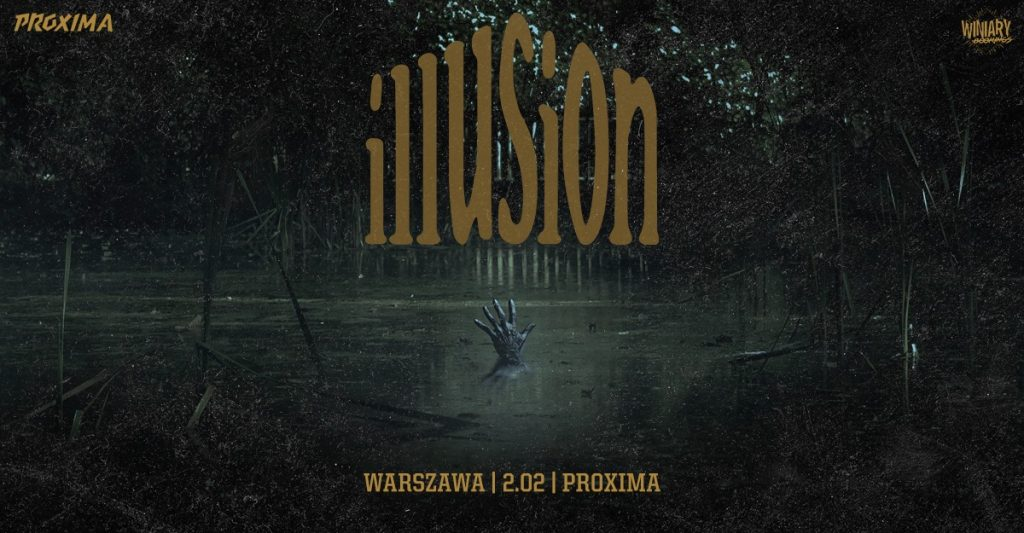 Illusion / 2.02 / Proxima, Warszawa