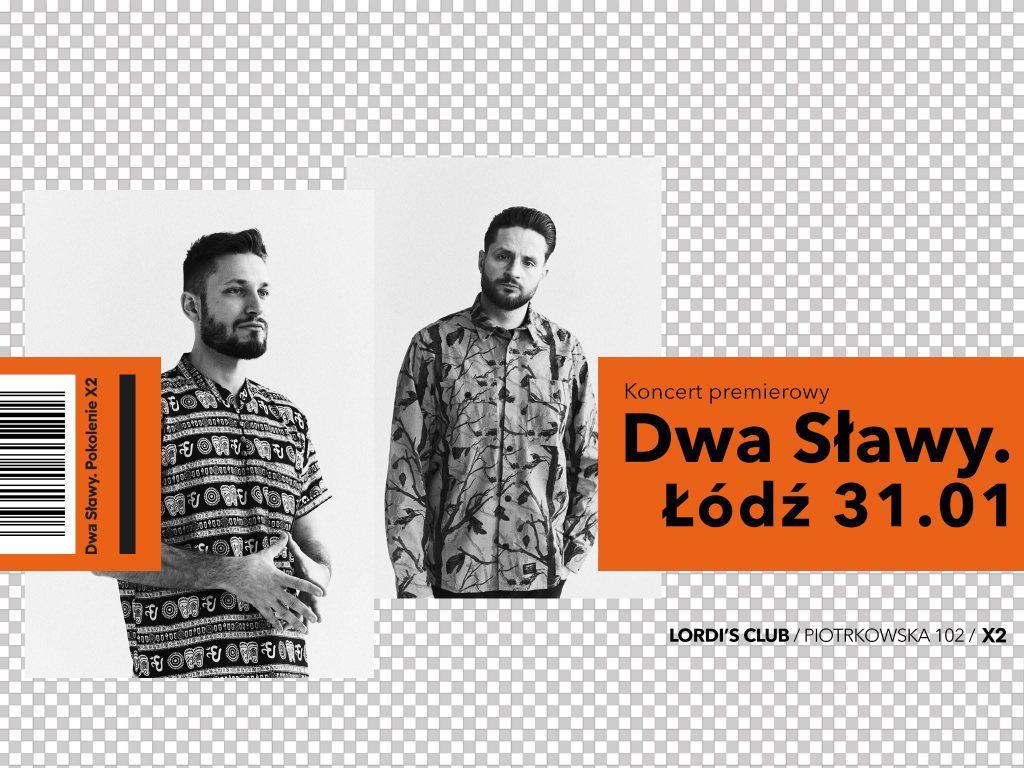 """Dwa Sławy / Łódź / """"Pokolenie X2"""" koncert premierowy"""