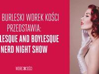 Burlesque and Boylesque Nerd Night Show