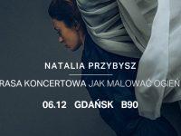 Natalia Przybysz – Trasa Jak Malować Ogień 2
