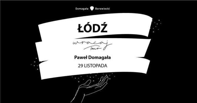 Paweł Domagała / Łódź / #WracajTOUR