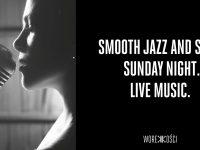 Smooth Jazz and Soul Sunday Night. Live Music.