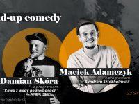 Stand-up Rybnik: Damian Skóra, Maciek Adamczyk