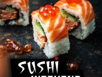 Sushi Weekend