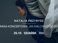 Natalia Przybysz Gdańsk zmiana daty nowa data